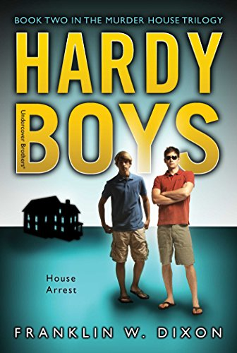 House Arrest (Hardy Boys: Undercover Brothers): Dixon, Franklin W
