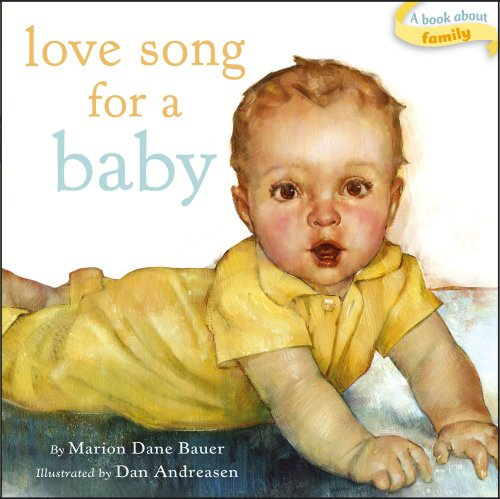 Love Song for a Baby (Classic Board Books): Bauer, Marion Dane