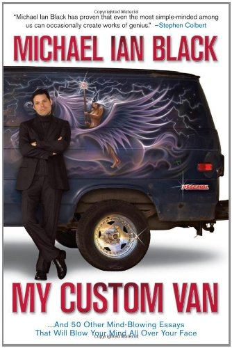 9781416964056: My Custom Van: And 50 Other Mind-Blowing Essays that Will Blow Your Mind All Over Your Face