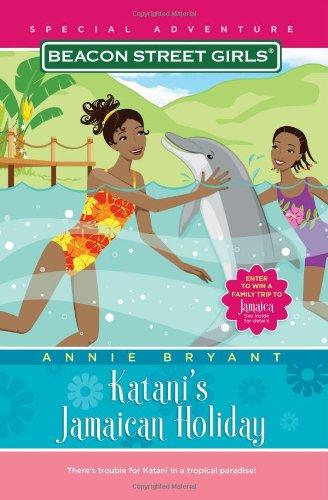Katani's Jamaican Holiday (Beacon Street Girls Special Adventure): Bryant, Annie