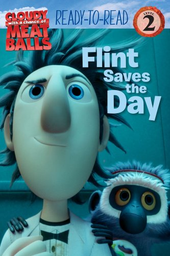 9781416964971: Flint Saves the Day (cloudy with a Chance of Meatballs, Ready-to-Read. Level 2)