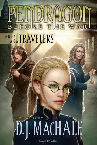 Pendragon, Before the War (The Travellers, Book 2): Sorrells, Walter