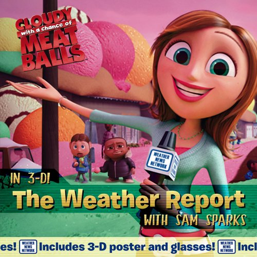 9781416967347: The Weather Report: with Sam Sparks (Cloudy with a Chance of Meatballs Movie)