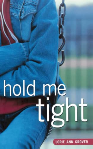 Hold Me Tight: Lorie Ann Grover