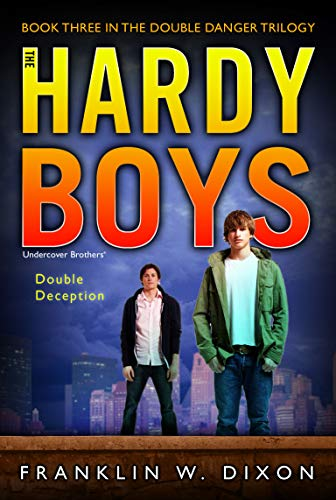 Double Deception (Double Danger Trilogy, Book 3 / Hardy Boys: Undercover Brothers, No. 27): ...