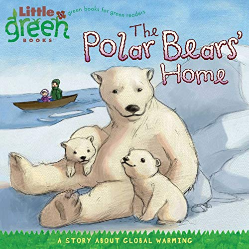 9781416967873: The Polar Bears' Home: A Story About Global Warming