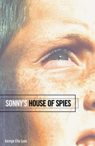 Sonnys House of Spies (Richard Jackson Books (Atheneum Paperback)): George Ella Lyon