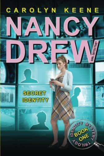 Secret Identity (Identity Mystery Trilogy, Book 1 / Nancy Drew: Girl Detective, No. 33): Keene...