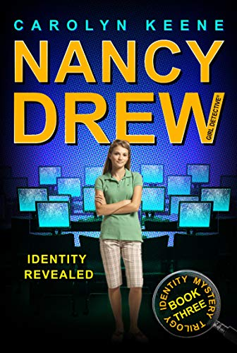 Identity Revealed (Nancy Drew, Girl Detective: Identity Mystery Trilogy, Book 3): Carolyn Keene