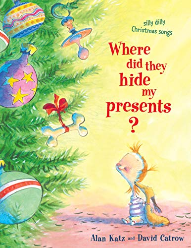 Where Did They Hide My Presents?: Silly Dilly Christmas Songs: Katz, Alan