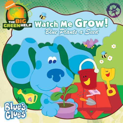 9781416968740: Watch Me Grow!: Blue Plants a Seed / Little Green Nickelodeon (Blue's Clues)