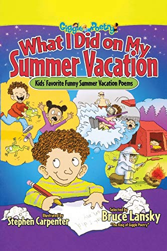 What I Did on My Summer Vacation: Kids' Favorite Funny Summer Vacation Poems (Giggle Poetry) (9781416970477) by [???]
