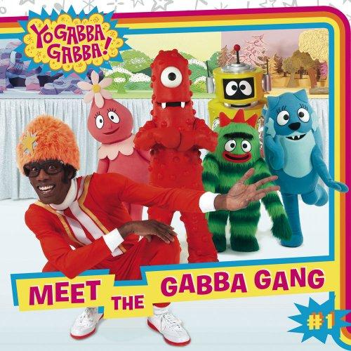 Meet the Gabba Gang (Yo Gabba Gabba!): Kilpatrick, Irene