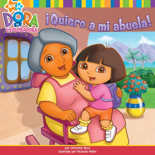 Quiero a mi abuela! (I Love My Abuela!) (Dora the Explorer 8x8) (Spanish Edition): Ricci, Christine
