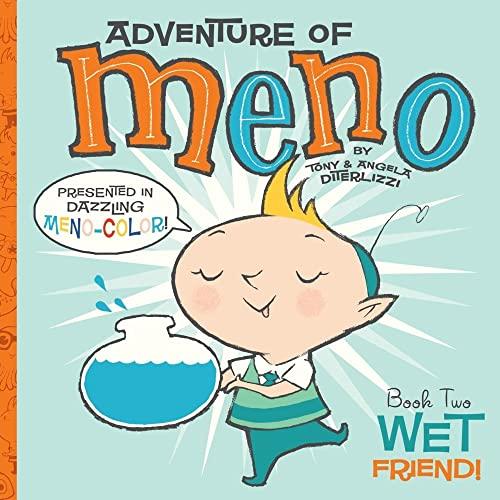 Wet Friend! (Adventure of Meno) (1416971491) by DiTerlizzi, Tony; DiTerlizzi, Angela