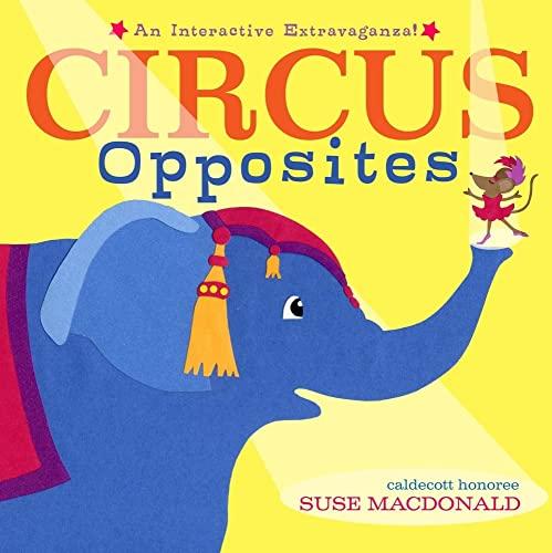 9781416971542: Circus Opposites: An Interactive Extravaganza!