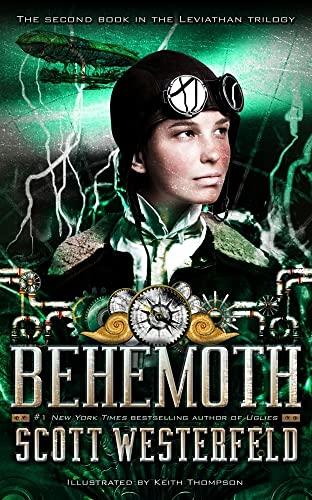 Behemoth (The Leviathan Trilogy): Westerfeld, Scott