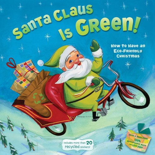 9781416972235: Santa Claus Is Green!: How to Have an Eco-Friendly Christmas (Little Green Books)
