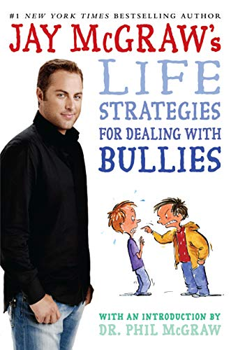 Jay McGraw's Life Strategies for Dealing with Bullies: McGraw, Jay