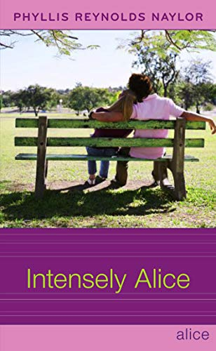 Intensely Alice: Naylor, Phyllis Reynolds