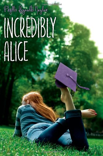 Incredibly Alice: Naylor, Phyllis Reynolds