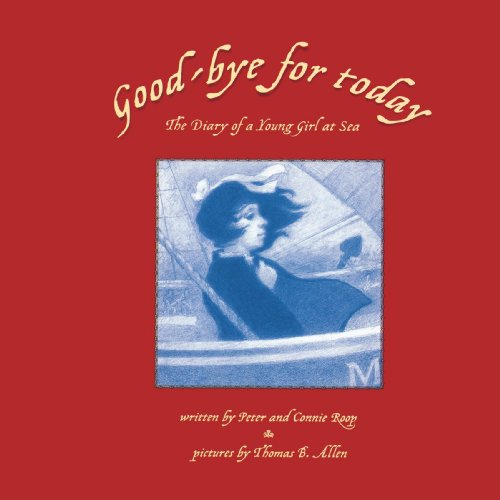 Good-bye for Today: The Diary of a Young Girl at Sea (141697573X) by Connie Roop; Peter Roop