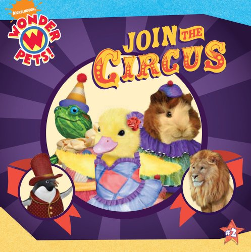 Join the Circus (Wonder Pets! (8x8)): Josh Selig, Melanie