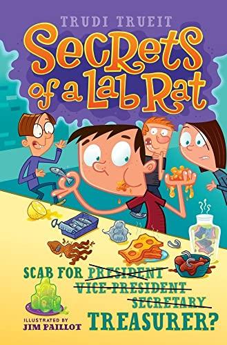 9781416975946: Scab for Treasurer? (Secrets of a Lab Rat)
