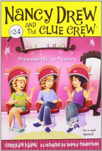Princess Mix-up Mystery (Nancy Drew and the Clue Crew, No. 24): Keene, Carolyn