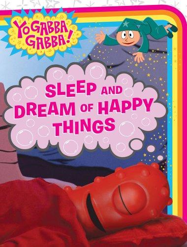 Sleep and Dream of Happy Things (Yo Gabba Gabba! (Board))