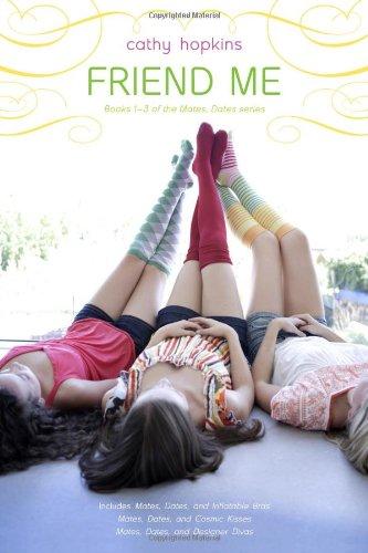 9781416978367: Friend Me: Mates, Dates, and Inflatable Bras; Mates, Dates, and Cosmic Kisses; Mates, Dates, and Designer Divas
