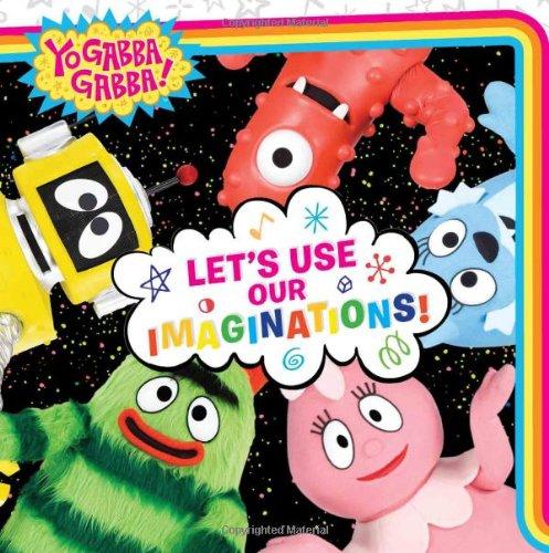 9781416978541: Let's Use Our Imaginations! (Yo Gabba Gabba!)