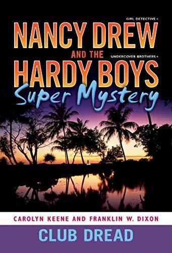 9781416978718: Club Dread (Nancy Drew and the Hardy Boys Super Mystery #3)
