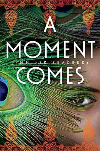 A Moment Comes: Bradbury, Jennifer
