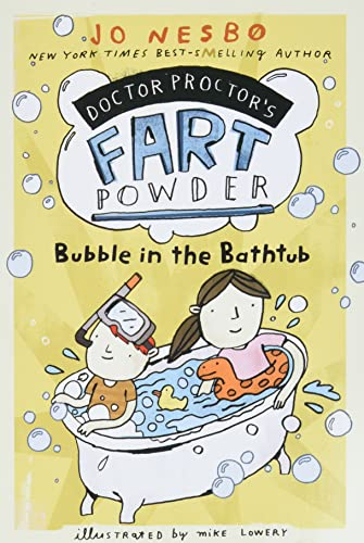 Bubble in the Bathtub (Doctor Proctor's Fart Powder): Nesbo, Jo
