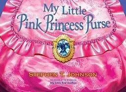 My Little Pink Princess Purse: Stephen T. Johnson