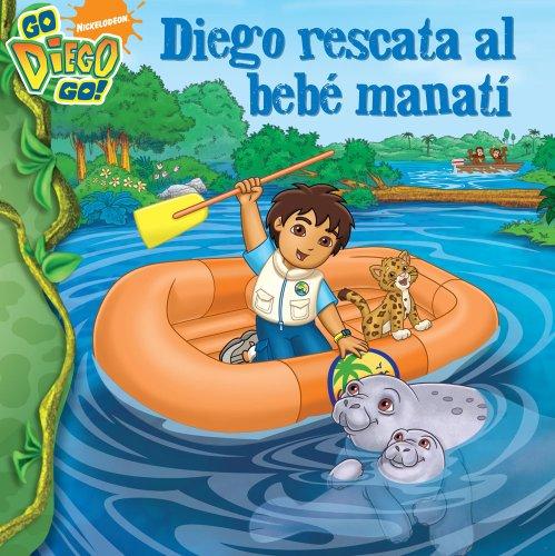 9781416979838: Diego rescata al bebé manatí (Diego's Manatee Rescue) (Go Diego Go (8x8 Spanish)) (Spanish Edition)