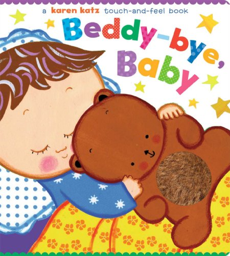 9781416980483: Beddy-Bye, Baby: A Touch-And-Feel Book