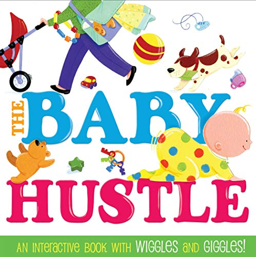 The Baby Hustle: An Interactive Book with: Schoenberg, Jane