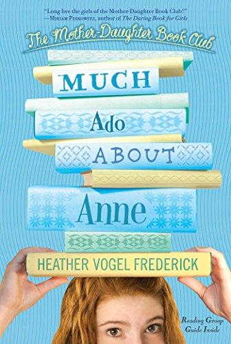 9781416982692: Much Ado About Anne (The Mother-Daughter Book Club)