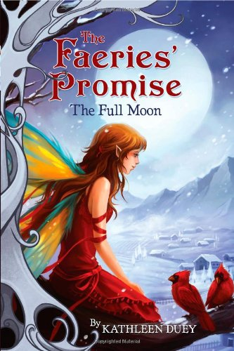 The Full Moon (The Faeries' Promise): Duey, Kathleen