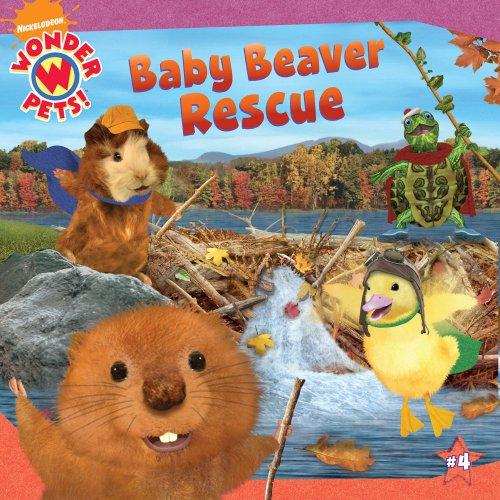 9781416984993: Baby Beaver Rescue (Wonder Pets! (8x8))
