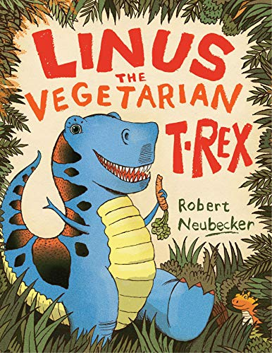 Linus the Vegetarian T. rex: Neubecker, Robert