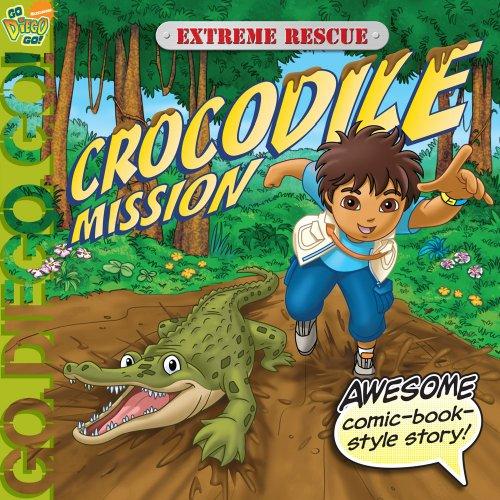 9781416985150: Extreme Rescue: Crocodile Mission (Go, Diego, Go!)