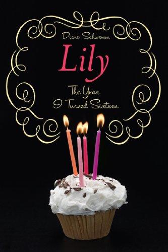 The Year I Turned Sixteen: Rose, Daisy, Laurel, Lily: Schwemm, Diane