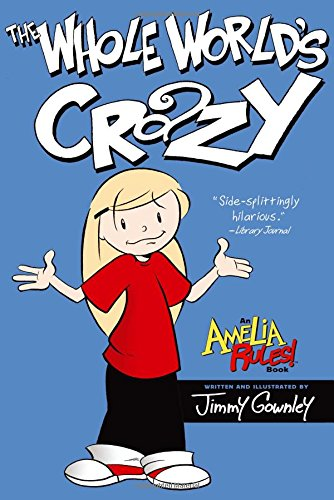 9781416986041: The Whole World's Crazy (Amelia Rules!)