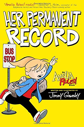 Amelia Rules!: Her Permanent Record (Amelia Rules! (Reissues)): Gownley, Jimmy