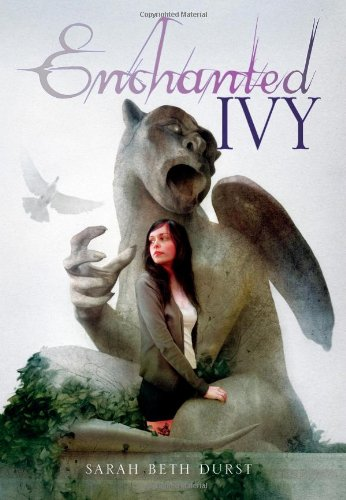Enchanted Ivy: Sarah Beth Durst