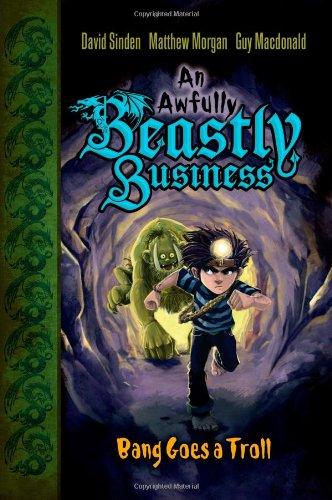 Bang Goes a Troll (Awfully Beastly Business): David Sinden, Matthew