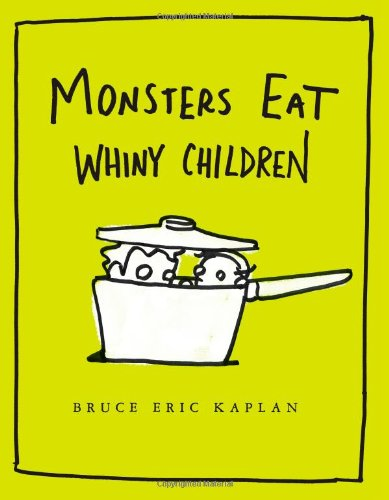 9781416986898: Monsters Eat Whiny Children